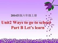 2015年新人教版PEP6上【英语】PPTUnit 2 Ways to go to school第五课时